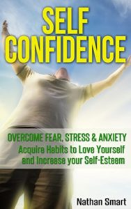 Self Confidence Overcome Fear Stress and Anxiety