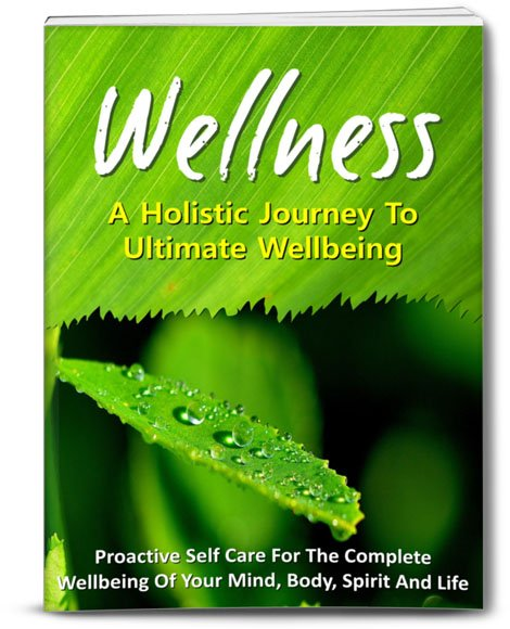Wellness - A Holistic Journey To Ultimate Well-being