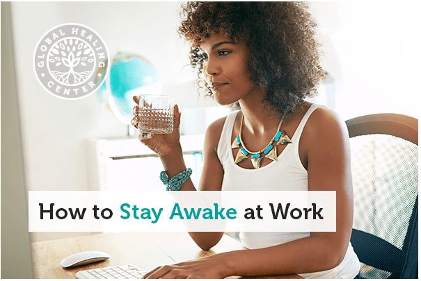 15 Quick Tips How to Stay Awake at Work